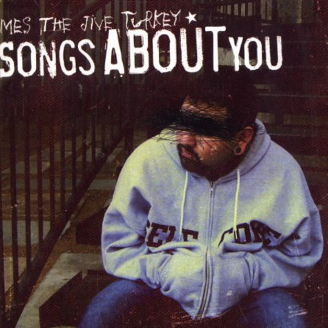 Mes The Jive Turkey - Songs about you