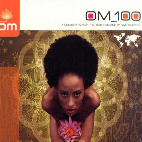 V.A. - Om 100 - a celebration of the 100th release of Om records