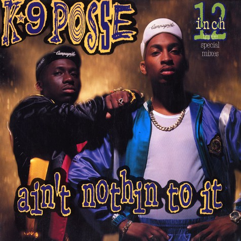K9 Posse - Ain't nothin to it
