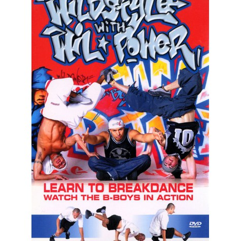 Wildstyle with Wil Power - Learn to breakdance