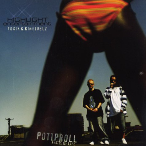 Toxik & King Juelz - Pottproll - facts of life