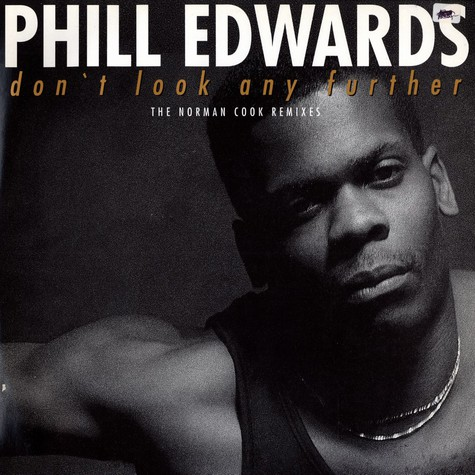 Phill Edwards - Don't look any further (Norman Cook remixes)