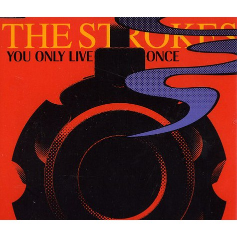 Strokes, The - You only live once