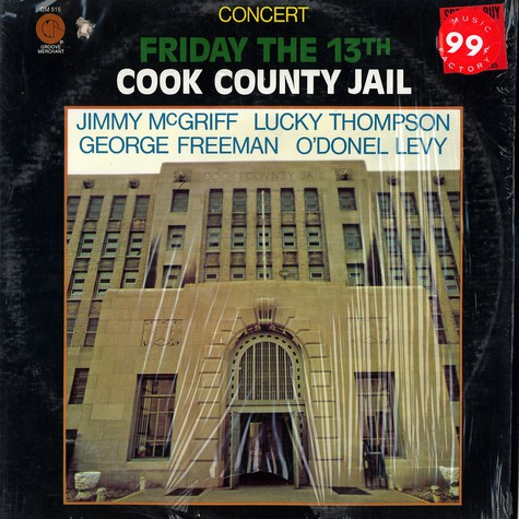 Jimmy McGriff, Lucky Thompson, George Freeman, O'Donel Levy - Friday the 13th Cook County  jail
