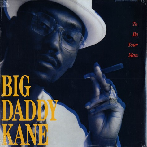 Big Daddy Kane - To be your man