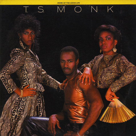 T.S. Monk - More Of The Good Life