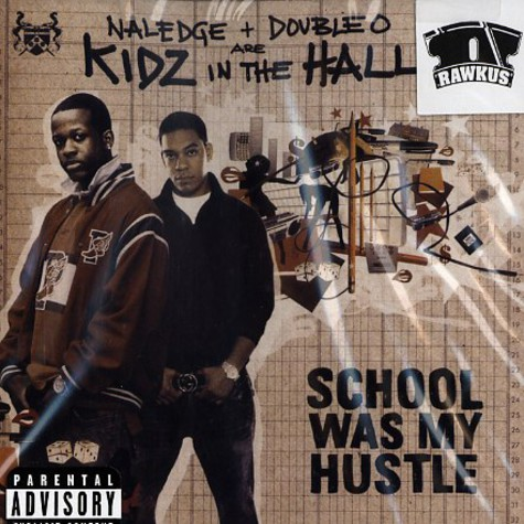 Kidz In The Hall (Naledge & Double O) - School was my hustle