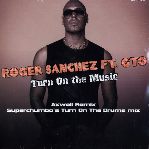 Roger Sanchez - Turn on the music feat  GTO