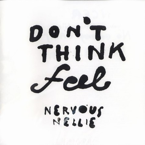 Nervous Nellie - Don't think, feel