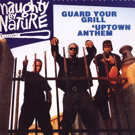 Naughty by Nature - Guard your grill