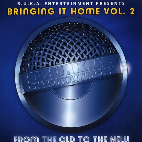 B.U.K.A. Entertainment presents - Bringing it home volume 2 - from the old to the new