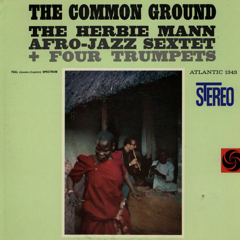 Herbie Mann Afro-Jazz Sextett + The Four Trumpets - The Common Ground