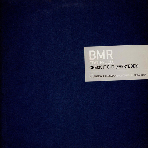 BMR - Check it out (everybody) feat. Felica