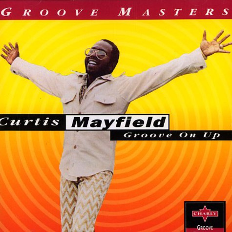 Curtis Mayfield - Groove on up