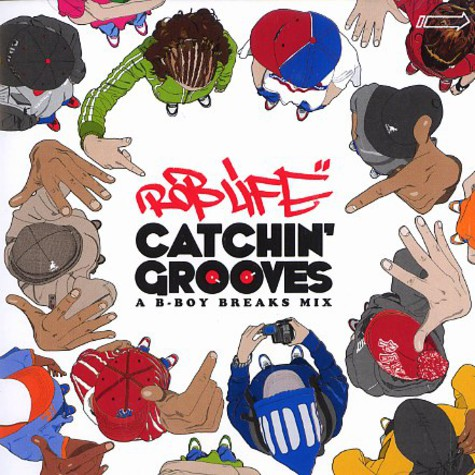 Rob Life - Catchin' grooves - a b-boy breaks mix