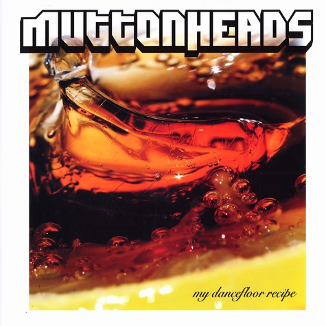 Muttonheads - My dancefloor recipe