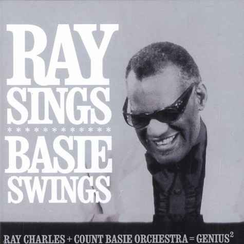 Ray Charles & The Count Basie Orchestra - Ray sings Basie swings