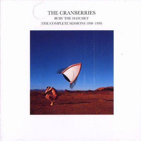 Cranberries, The - Bury the hatchet - the complete sessions 1998 - 1999