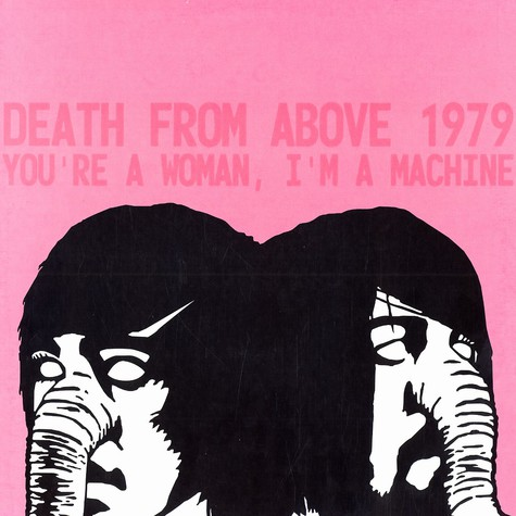 Death From Above - You're a woman, i'm a machine