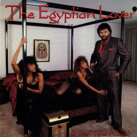 Egyptian Lover - Filthy