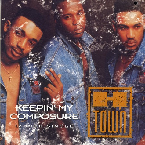 H Town - Keepin my composure