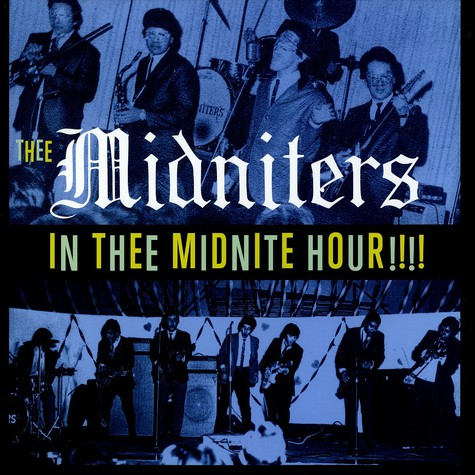 Midniters, Thee - In thee midnite hour