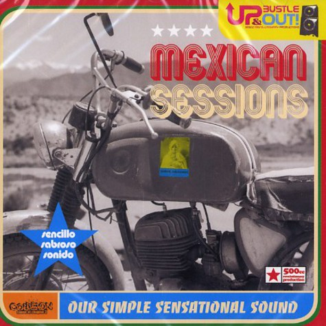 Up, Bustle & Out - Mexican session