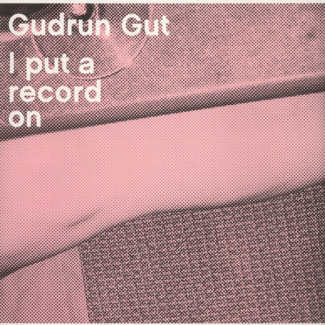 Gudrun Gut - I put a reocrd on
