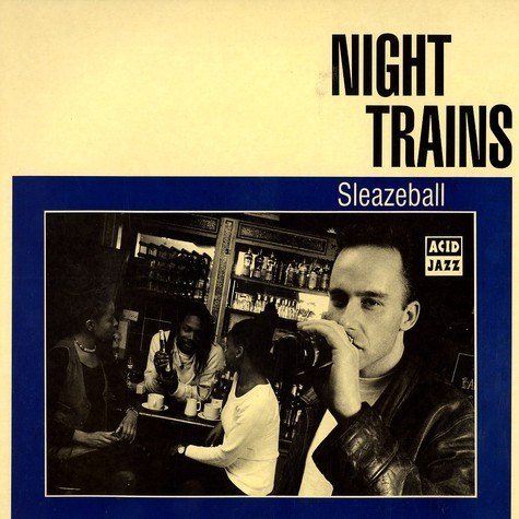 Night Trains - Sleazeball