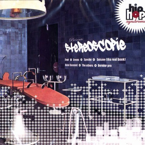 Hip Hop Syndrome presente - Stereoscopie