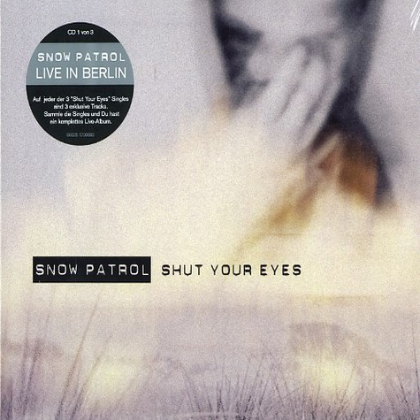 Snow Patrol - Shut your eyes part 1 of 3