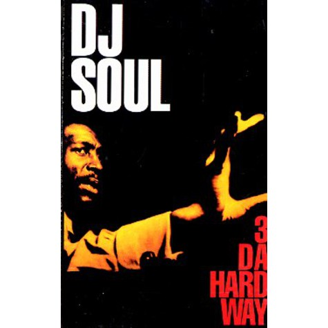 DJ Soul - 3 da hard way