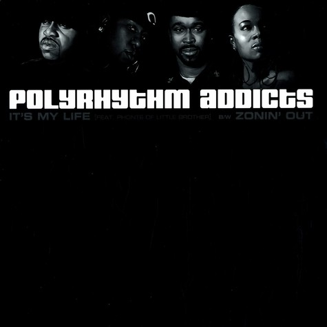 Polyrhythm Addicts - It's my life feat. Phonte of Little Brother