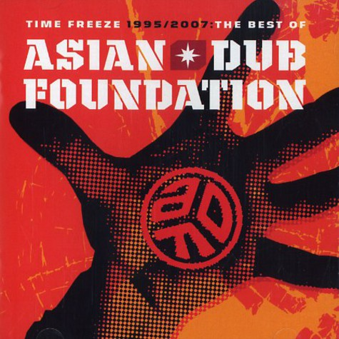 Asian Dub Foundation - Time freeze 1995 / 2007