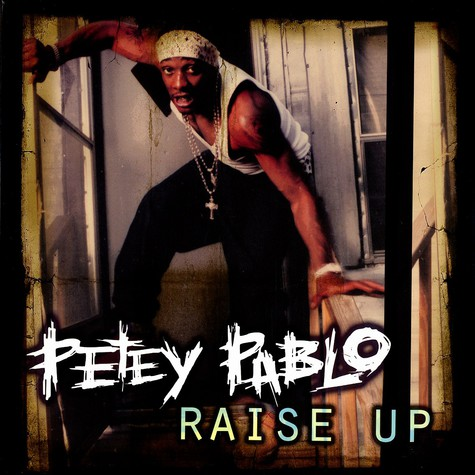 Petey Pablo - Raise up