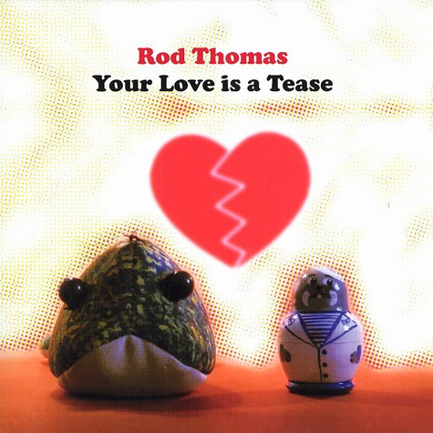 Rod Thomas - Your love is a tease