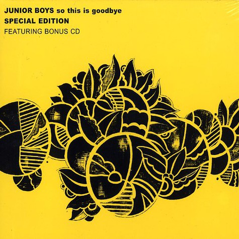 Junior Boys - So this is goodbye special edition