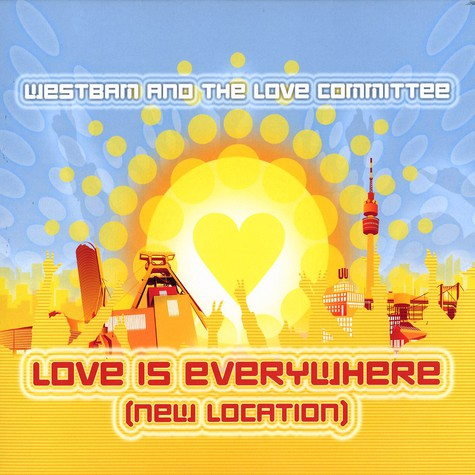 Westbam & The Love Committee - Love is everywhere (new location)