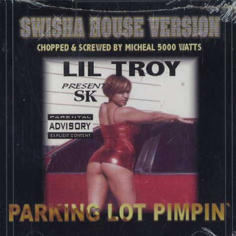 Lil Troy presents SK - Paking lot pimpin - chopped & screwed