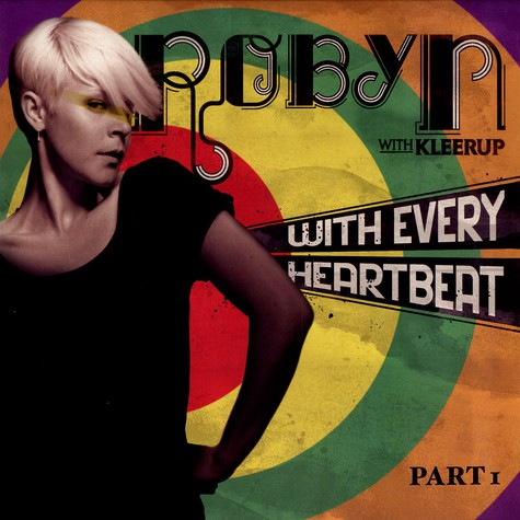 Robyn - With every heartbeat feat. Kleerup part 1