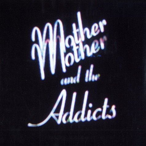 Mother And The Addicts - Watch the lines