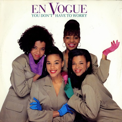 En Vogue - You dont have to worry