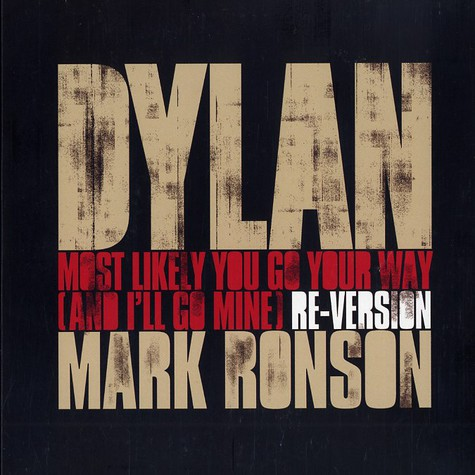 Bob Dylan & Mark Ronson - Most likely you go your way (and i'll go mine)