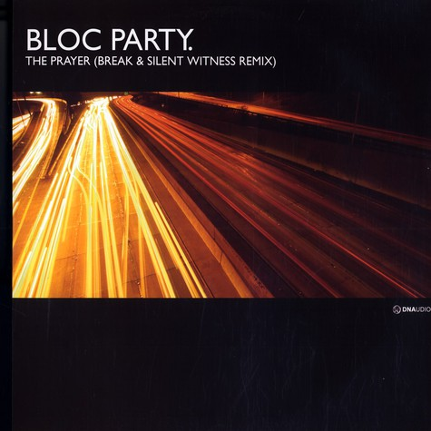 Bloc Party - The prayer Break & Silent Witness remix