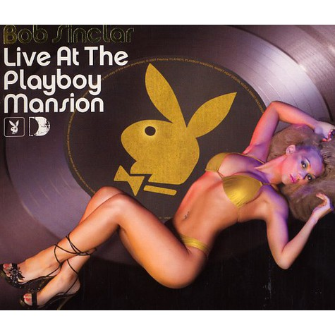 Bob Sinclar - Live at the playboy mansion