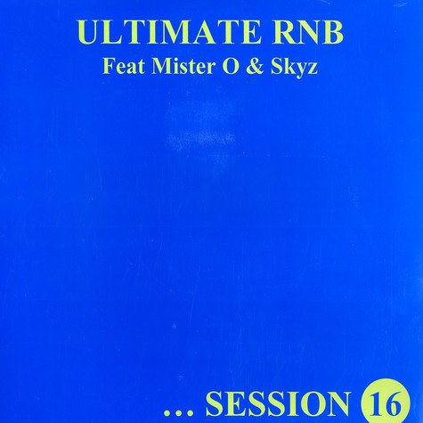 Ultimate Rnb - Session 16 feat. Mister O & Skyz