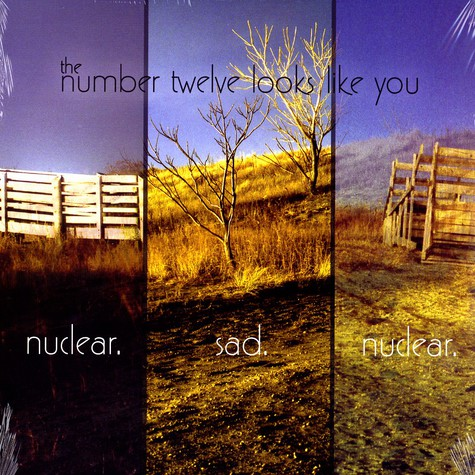 Number Twelve Looks Like You, The - Nuclear. sad. nuclear.