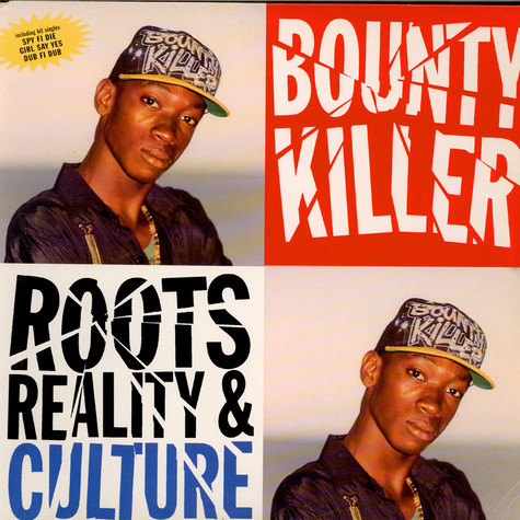 Bounty Killer - Roots, Reality & Culture