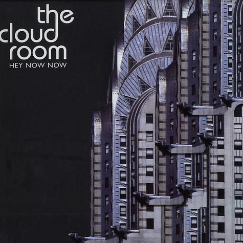 Cloud Room, The - Hey now now