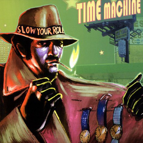 Time Machine - Slow your roll